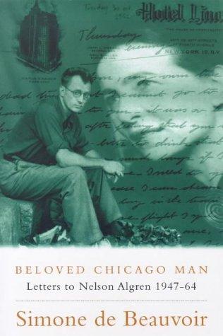 Beloved Chicago Man: Letters to Nelson Algren 1947-1964