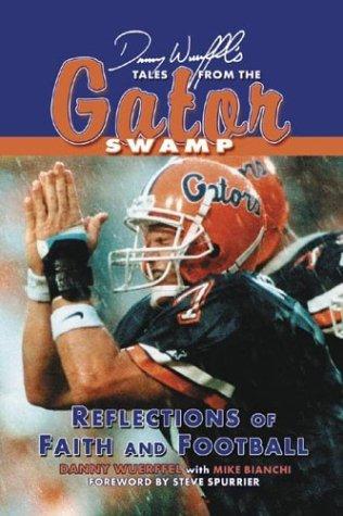 Danny Wuerffel Tales from the Gator Swamp: Reflections of Faith and Football 978-1596701564 por Danny Wuerffel ePUB iBook PDF
