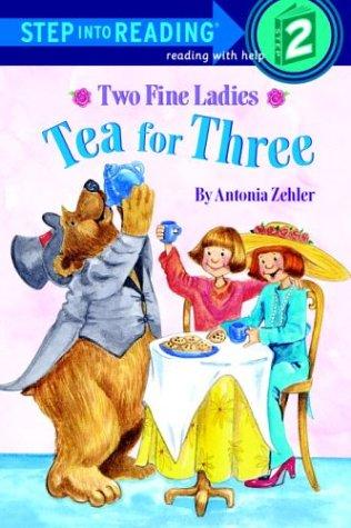 Two Fine Ladies: Tea for Three 978-0375811050 por Antonia Zehler FB2 MOBI EPUB