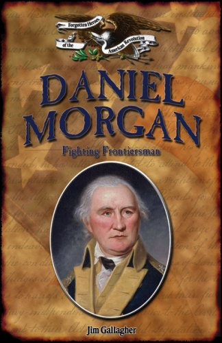 Daniel Morgan: Fighting Frontiersman 978-1595560155 por Jim Gallagher EPUB MOBI