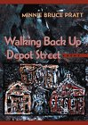 Walking Back Up Depot Street: Poems