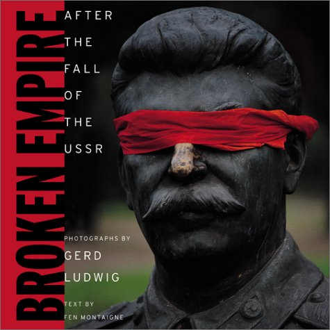 Broken Empire After The Fall Of The Ussr By Fen Montaigne