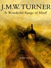 J. M. W. Turner: A Wonderful Range of Mind