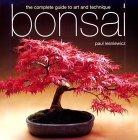 Bonsai: The Complete Guide to Art & Technique