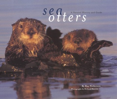 Sea Otters A Natural History And Guide