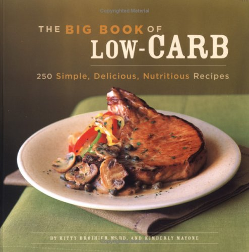 The Big Book of Low-Carb: 250 Simple, Delicious, Nutritious Recipes Descargar libros en línea gratis en línea