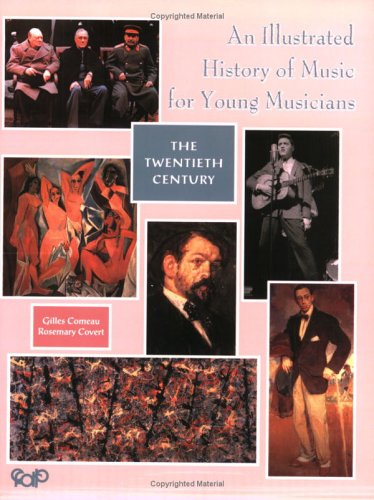 An Illustrated History of Music for Young Musicians: The Twentieth Century 978-2894427927 por Gilles Comeau DJVU EPUB