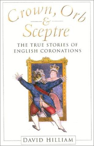 Crown, Orb and Sceptre: The True Stories of English Coronations Descargar el Descargador de Búsqueda de libros de Google