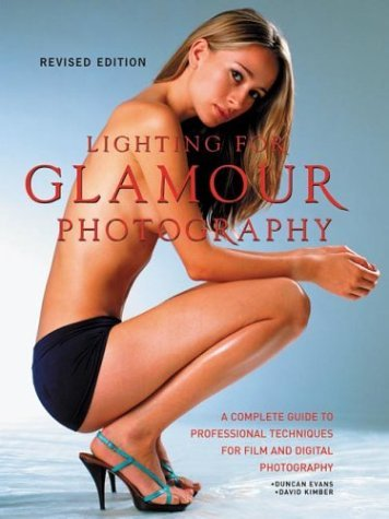 Lighting for Glamour Photography: A Complete Guide to Professional Techniques for Film and Digital Photography