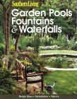 Garden Pools, Fountains & Waterfalls (Southern Living)