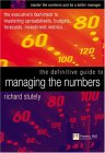 The Definitive Guide to Managing the Numbers: The Executive's Fast-Track to Mastering Spreadsheets, Budgets, Forecasts, Investment Metrics...