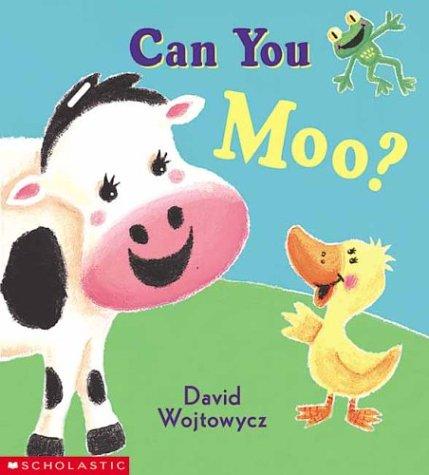 Can You Moo? by David Wojtowycz