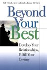 Beyond Your Best: Develop Your Relationships, Fulfill Your Destiny