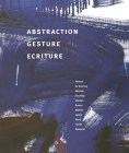 Abstraction Gesture Ecriture: Painting from the Daros Collection