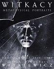 The Witkacy: Metaphysical Portraits: Photographs 1910-1939 by Stanislaw Ignacy Witkiewicz