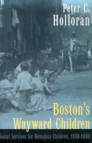 Descargar libros en iphone 5 Boston's Wayward Children: Social Services for Homeless Children 1830-1930