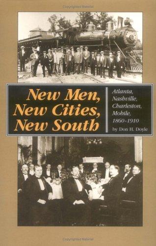 New Men, New Cities, New South: Atlanta, Nashville, Charleston, Mobile, 1860-1910