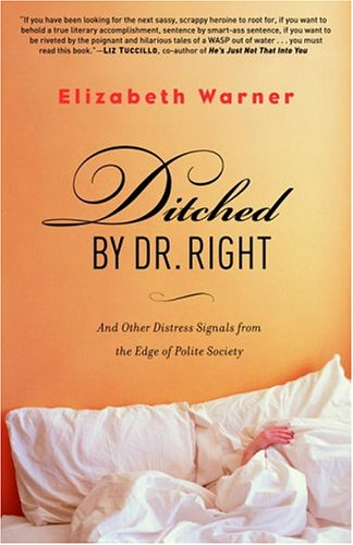 Ditched by Dr. Right by Elizabeth Warner