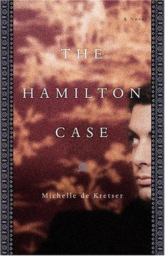 The Hamilton Case by Michelle de Kretser