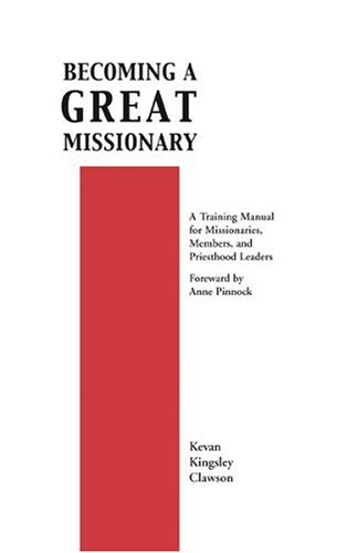 Becoming a Great Missionary by Kevan Kingsley Clawson