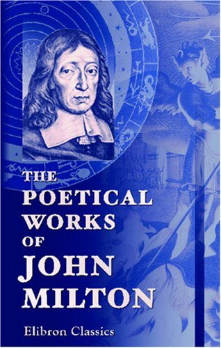 The Poetical Works Of John Milton: Biographical Sketch By Nathan Haskell Dole