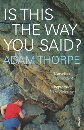 Is This The Way You Said? 978-0099479895 por Adam Thorpe FB2 TORRENT