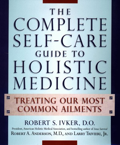 The complete self care guide to holistic medicine treating our 1179960 sciox Choice Image