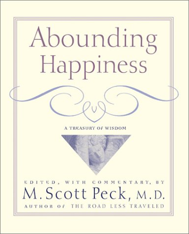 Abounding Happiness: A Treasury Of Wisdom