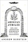 America's Jubilee: How in 1826 a generation remembered fifty years of independence