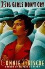 Big Girls Don't Cry by Connie Briscoe