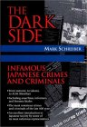 The Dark Side: Infamous Japanese Crimes And Criminals