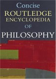 Concise Routledge Encyclopedia of Philosophy