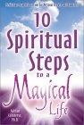 10 Spiritual Steps To A Magical Life