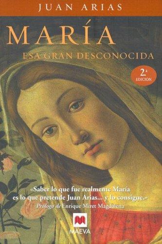 Maria, Esa Gran Desconocida/maria, the Great Unknown