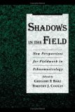 Shadows in the Field: New Perspectives for Fieldwork in Ethnomusicology