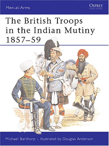Descarga de libros electrónicos alemanes The British Troops in the Indian Mutiny 1857–59