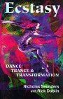 Ecstasy: Dance, Trance, and Transformation