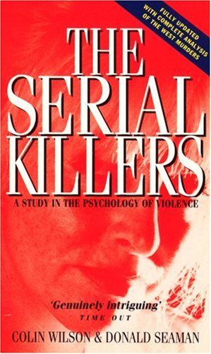 The Serial Killers by Colin Wilson