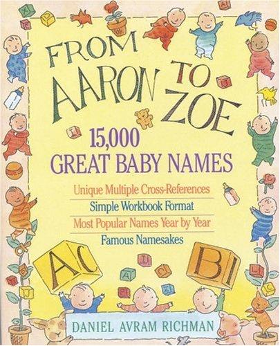 From Aaron to Zoe by Daniel Avram Richman