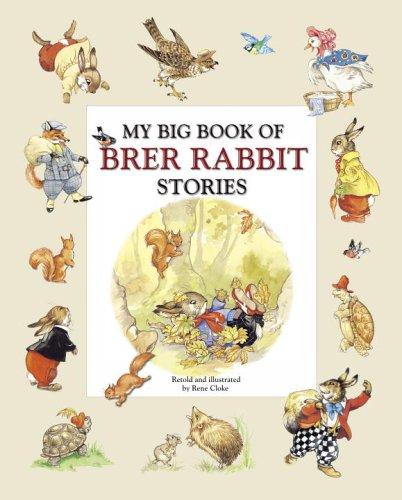 My Big Book of Brer Rabbit Stories by Rene Cloke