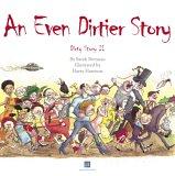 An Even Dirtier Story
