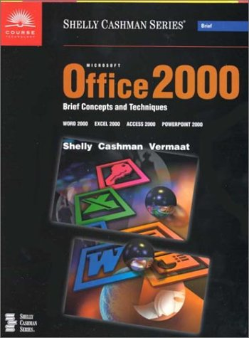 Microsoft Office 2000 Brief Concepts and Techniques: Word 2000, Excel 2000, Access 2000, Powerpoint 2000