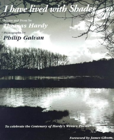 I Have Lived in the Shadows: Poems and Prose to Celebrate the Centenary of Hardy's Wessex Poems