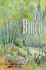 The Birch: Bright Tree of Life and Legend