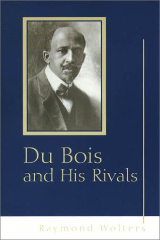 Du Bois And His Rivals by Raymond Wolters