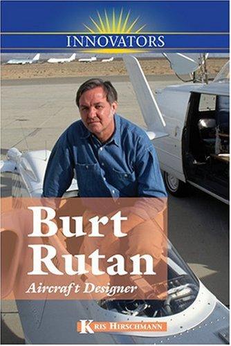 Burt Rutan: Aircraft Designer