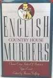 English Country House Murders:Classic Crime Fiction of Britain's Upper Crust