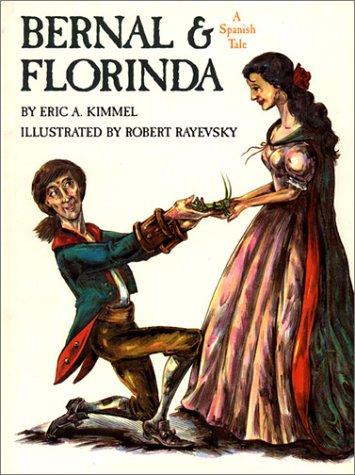 Bernal & Florinda: A Spanish Tale Descargar libros google books gratis