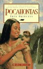 Pocahontas: True Princess: A Young Girl's Breathtaking Story and Her Amazing Journey to Faith in God