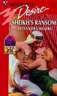 Sheikh's Ransom (Sons Of The Desert, #2)